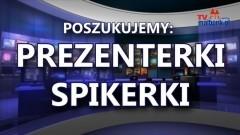 REGIONALNA TV: POSZUKUJEMY PREZENTERKI - SPIKERKI