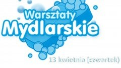 Świetlica Wiejska w Mikoszewie zaprasza na warsztaty mydlarskie dla dzieci - 13.04.2017