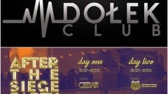 After The Siege Party Day One ● music: Cesar ● 21/07● After The Siege Party Day Two ● music: ENDI NDZ ● 22/07 - Club Dołek zaprasza