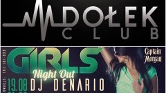Girls Night Out● music: Denario ● 19/08 - Club Dołek zaprasza