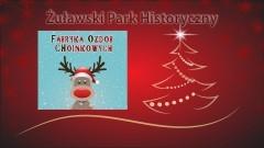 Nowy Dwór Gd.: Żuławski Park Historyczny zaprasza na rodzinne tworzenie ozdób choinkowych. - 09.12.2017