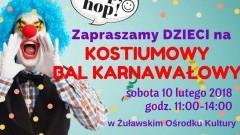 ŻOK Nowy Dwór Gd. zaprasza wszystkie dzieci na Kostiumowy Bal Karnawałowy. - 10.02.2018
