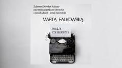 Zapraszamy na spotkanie literackie z Martą Falkowską w Nowym Dworze Gdańskim! - 02.03.2018