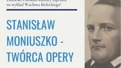 Nowy Dwór Gdański: Moniuszko - twórca opery narodowej - 200. rocznica urodzin.