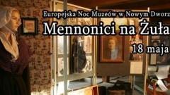 Nowy Dwór Gdański: Mennonici na Żuławach - Europejska Noc Muzeów