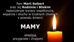 Pani Marii Seibert oraz Jej Rodzinie i Bliskim najszczersze wyrazy współczucia, wsparcia i otuchy w trudnych chwilach z powodu śmierci MAMY składają Przyjaciele i Znajomi