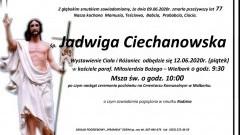 Zmarła Jadwiga Ciechanowska. Żyła 77 lat.