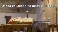 Z ostatniej chwili – osoba zakażona uczestniczyła we mszy świętej w Stegnie.