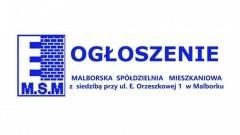MALBORSKA SPÓŁDZIELNIA MIESZKANIOWA z siedzibą przy ul. E. Orzeszkowej 1 w Malborku ogłasza przetargi