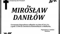 Zmarł Mirosław Daniłów. Żył 70 lat.
