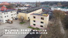 Malbork. PEMAL wkrótce zniknie z centrum miasta [wideo i zdjęcia].