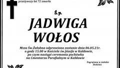 Zmarła Jadwiga Wołos. Żyła 72 lata.