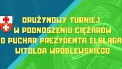 Malbork. Sztangiści powalczą o Puchar Prezydenta Elbląga.