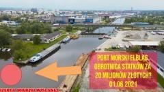 Port Morski w Elblągu. Obrotnica statków za 20 milionów złotych?
