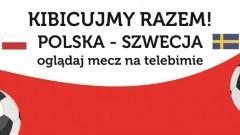 Mecz Polska - Szwecja! Kibicujemy razem! Jaki wynik obstawiacie?