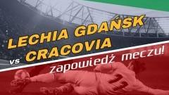 Lechia Gdańsk vs Cracovia – zapowiedź meczu!