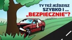 """Mówisz, że jeździsz szybko, ale bezpiecznie?! – policyjna kampania """"Młodość nie zwalnia z myślenia""""."""