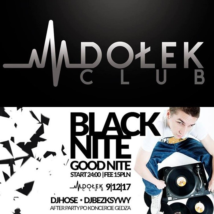 Black NiTe / Good nItE - Club Dołek zaprasza! - 09.12.2017