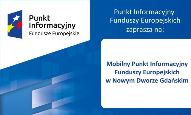 Mobilny Punkt Informacyjny Funduszy Europejskich w Nowym Dworze Gdańskim