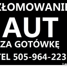 SKUP AUT MALBORK,SZTUM,NOWY DWÓR GD.Złomowanie Aut tel.505964223 darmowy dojazd własną lawetą.